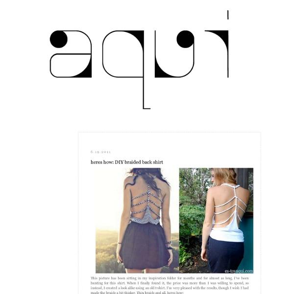 Aquí: heres how: DIY braided back shirt