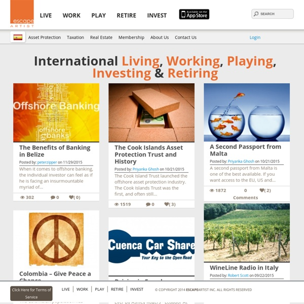 Live Overseas; Resources, Articles & Videos For Living Overseas In A Multi-Newsletter Format By Nation, Featuring Expat Taxes, Asset Protection, 2nd Passports, International Real Estate, Overseas Jobs - Expatriate Resources - Overseas Retirement