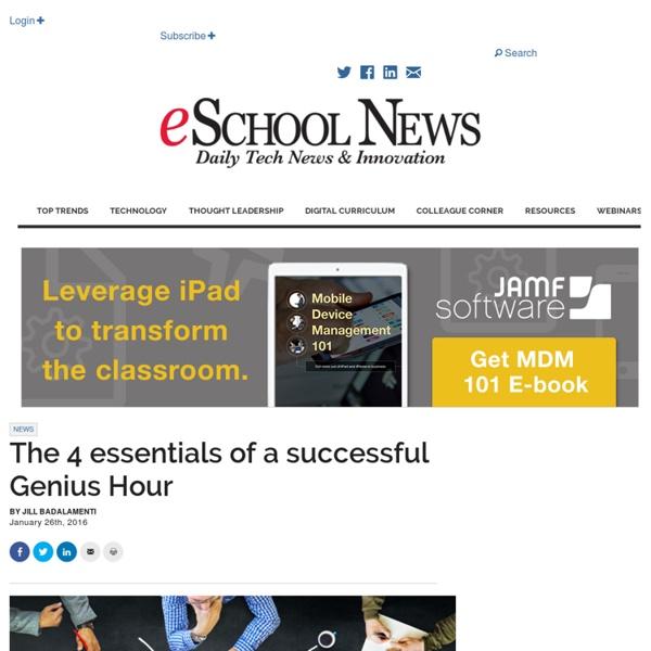 The 4 essentials of a successful Genius Hour