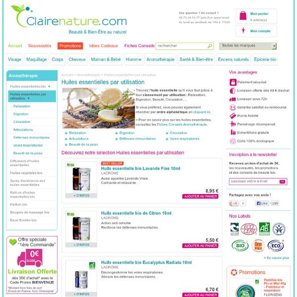 Huiles essentielles bio classées par utilisation - Conseils d'aromathérapie - Claire Nature