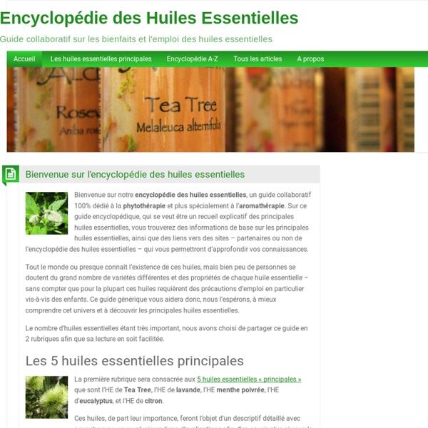 Huiles Essentielles, l'Encyclopédie : votre Guide Aromathérapie