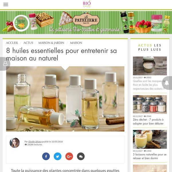 8 huiles essentielles pour entretenir sa maison au naturel