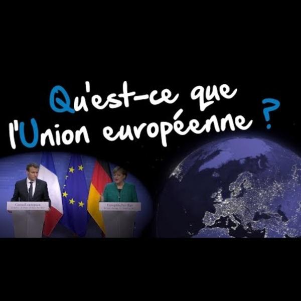 Qu'est-ce que l'Union européenne ? (vidéo) - Union européenne : l'essentiel-Toute l'Europe