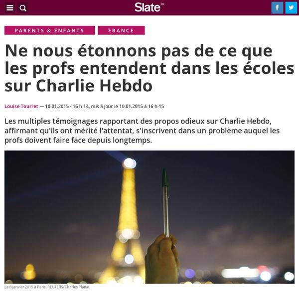 Ne nous étonnons pas de ce que les profs entendent dans les écoles sur Charlie Hebdo