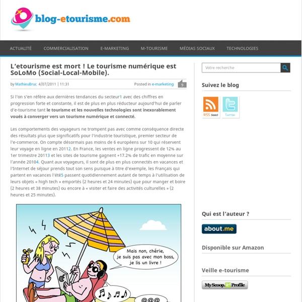 L'eTourisme est mort ! Le tourisme numérique est SoLoMo (Social-Local-Mobile).