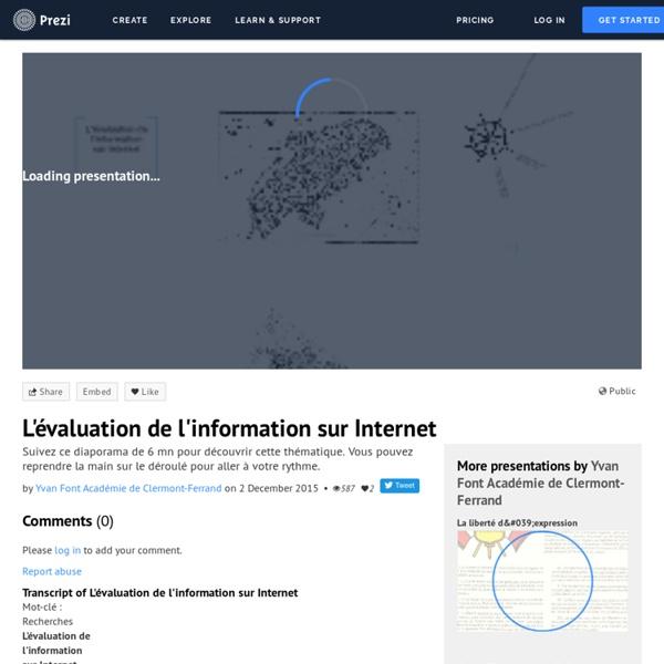 L'évaluation de l'information sur Internet by Yvan Font Académie de Clermont-Ferrand on Prezi