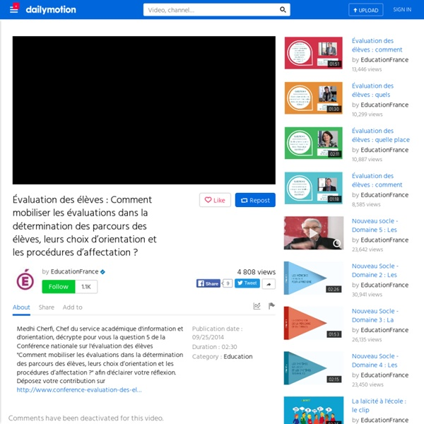 Évaluation des élèves : Comment mobiliser les évaluations dans la détermination des parcours des élèves, leurs choix d'orientation et les procédures d'affectation ? - vidéo Dailymotion