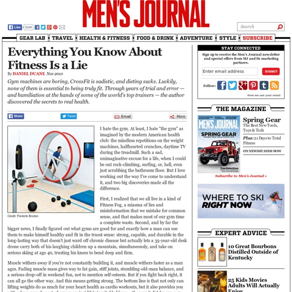 Men's Journal » Print » Everything You Know About Fitness is a Lie