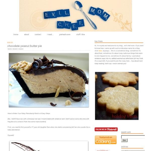 Evil chef mom: chocolate peanut butter pie