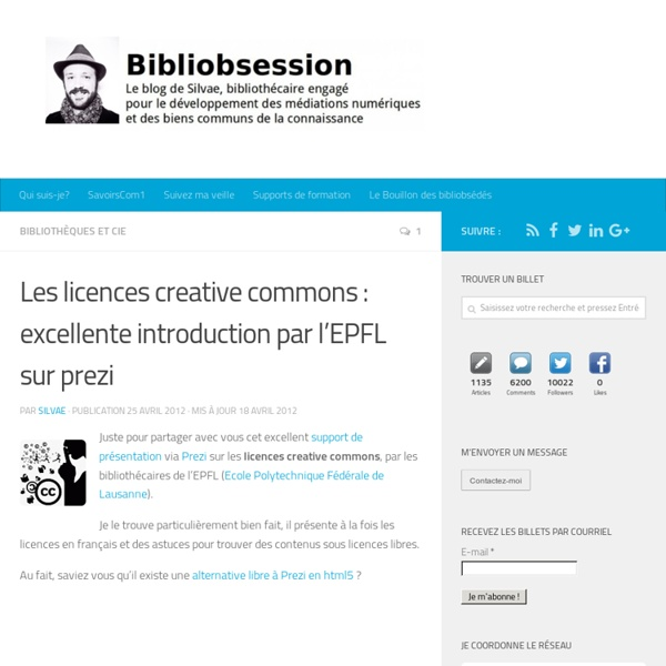 Les licences creative commons : excellente introduction par l'EPFL sur prezi