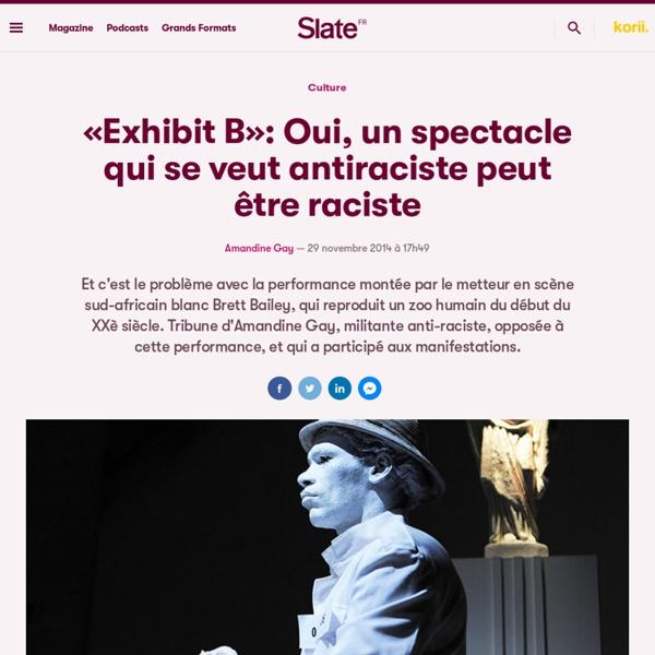 «Exhibit B»: Oui, un spectacle qui se veut antiraciste peut être raciste
