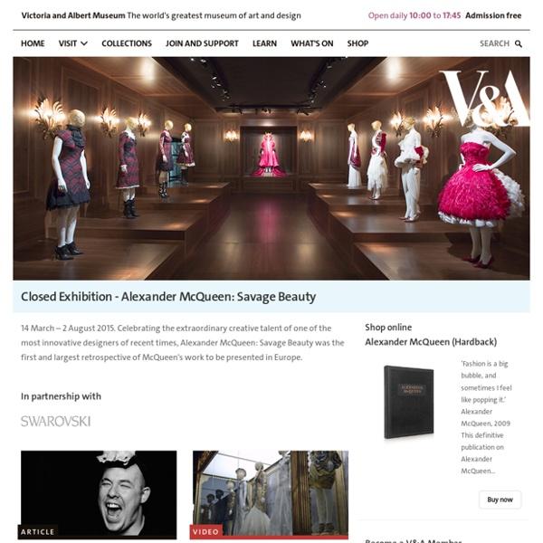 Closed Exhibition - Alexander McQueen: Savage Beauty