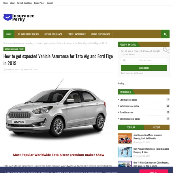 How to get expected Vehicle Assurance for Tata Aig and Ford Figo in 2019
