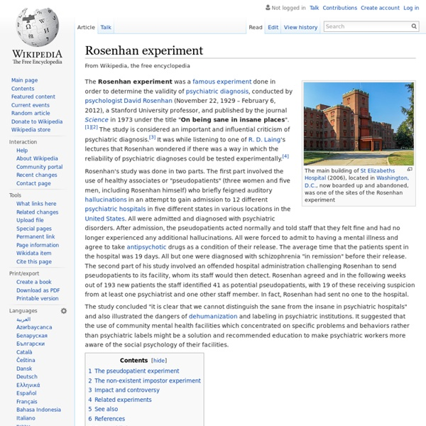 rosenhan experiment David rosenhan's experiment: on being sane in insane places, the fact that the patients often recognized normality when staff did not raises important questions.