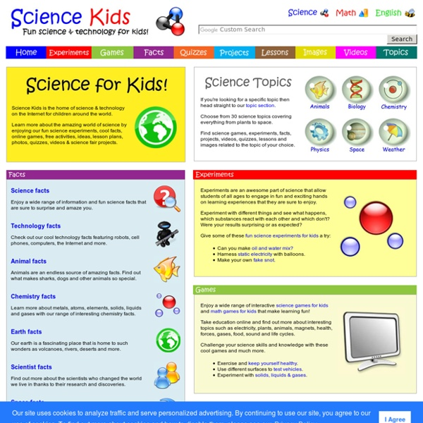 Science for Kids - Fun Experiments, Cool Facts, Online Games, Activities, Projects, Ideas, Technology
