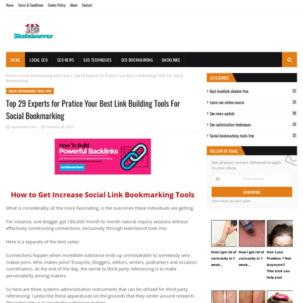 Top 29 Experts for Pratice Your Best Link Building Tools For Social Bookmarking