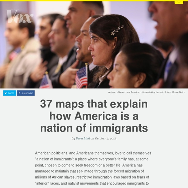 35 maps that explain how America is a nation of immigrants