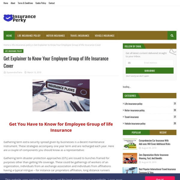 Get Explainer to Know Your Employee Group of life Insurance Cover