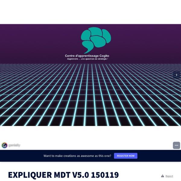 EXPLIQUER MDT V5.0 150119 by PIERRE PAUL GAGNE on Genially