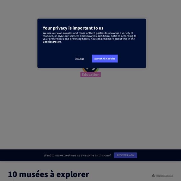 10 musées à explorer virtuellement! by François Cellier on Genially