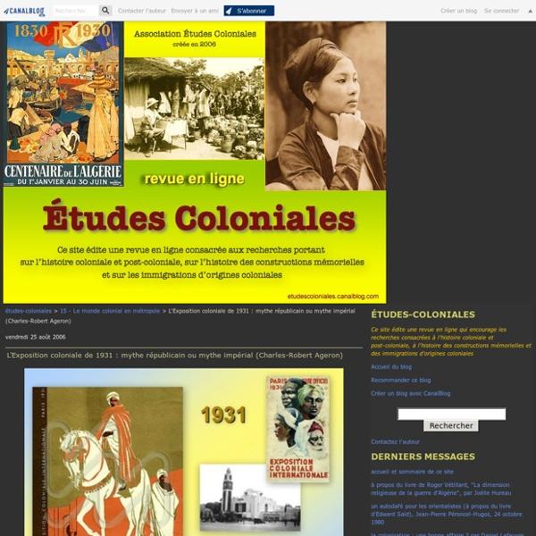 L'Exposition coloniale de 1931 : mythe républicain ou mythe impérial (Charles-Robert Ageron)