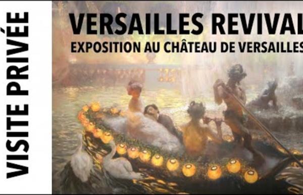 """[Visite privée] Exposition """"Versailles Revival 1867-1937"""" au château de Versailles"""