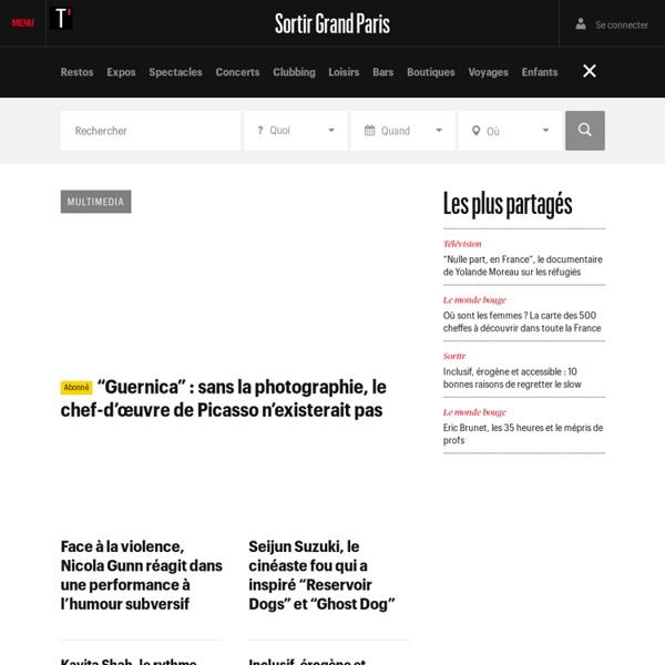 Sortir à Paris : concerts, expositions, spectacles, cinéma, festivals, clubbing, restos, bars, boutiques. - Télérama Sortir