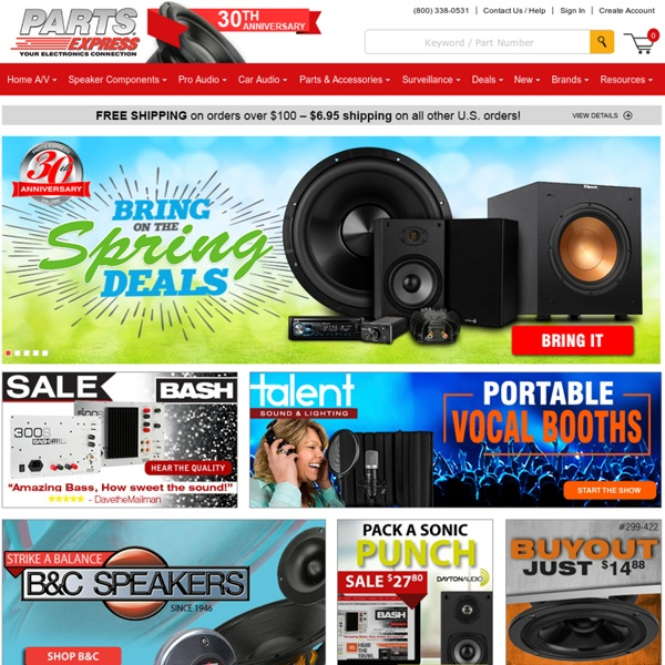 From Parts Express ship same day and come with 45 day money back guarantee. Free Shipping Available. Order free 10,000 product catalog.