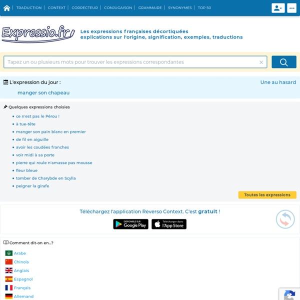 Le dictionnaire des expressions françaises décortiquées - Signification, Origine, Histoire, Étymologie, Encyclopédie - Expressio par Reverso