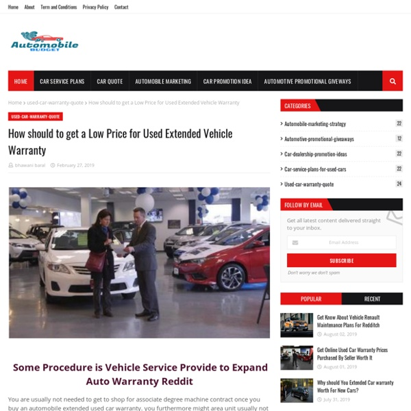 How should to get a Low Price for Used Extended Vehicle Warranty