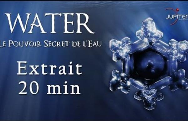 Water, Le Pouvoir Secret de l'Eau // Extrait 20min Officiel (HD) - VF