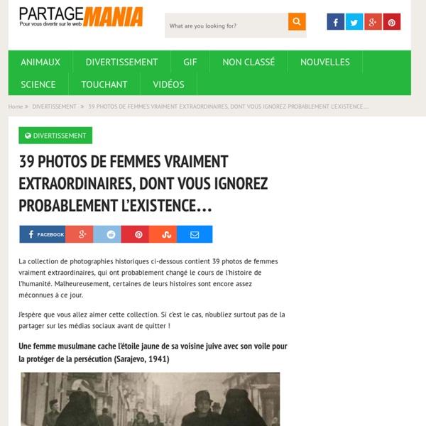 39 PHOTOS DE FEMMES VRAIMENT EXTRAORDINAIRES, DONT VOUS IGNOREZ PROBABLEMENT L'EXISTENCE…