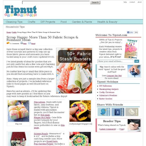 Scrap Happy: More Than 50 Fabric Scraps & Remnant Ideas Plus Free Patterns