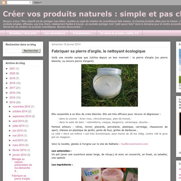 Simple et pas cher !: Fabriquer sa pierre d'argile, le nettoyant écologique