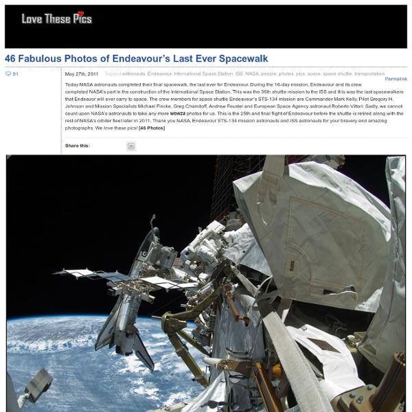 46 Fabulous Photos of Endeavour's Last Ever Spacewalk