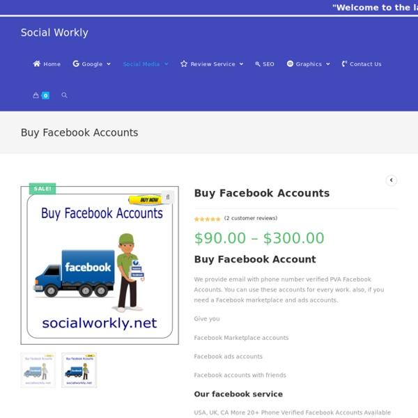Buy Facebook Accounts - Social Workly