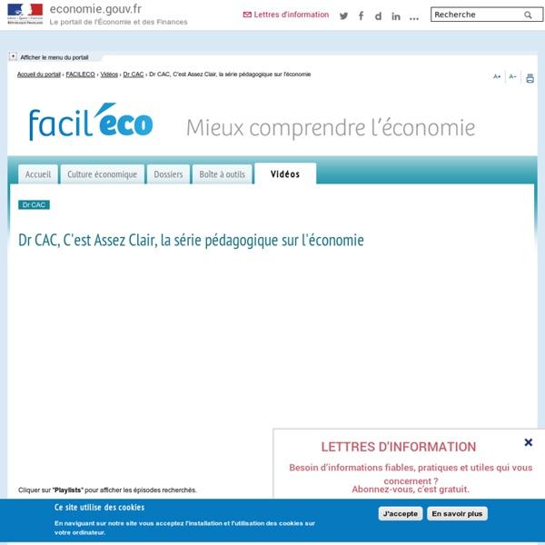 FACILECO - Dr CAC, C'est Assez Clair, la série pédagogique sur l'économie