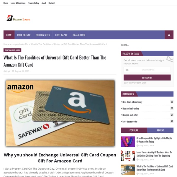 What Is The Facilities of Universal Gift Card Better Than The Amazon Gift Card