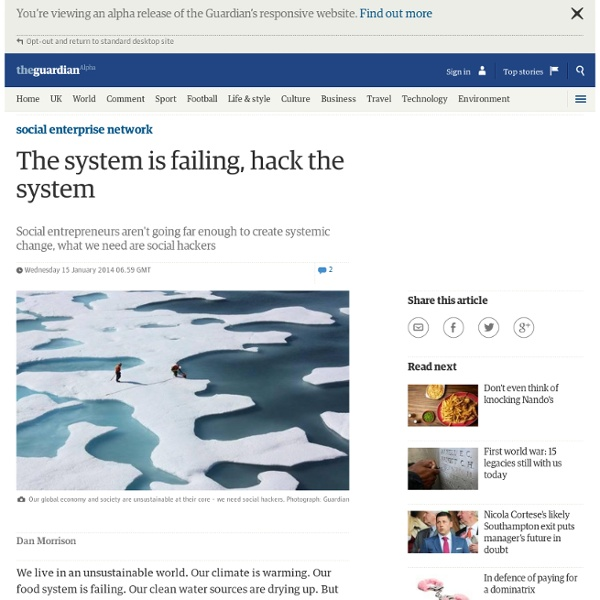The system is failing, hack the system