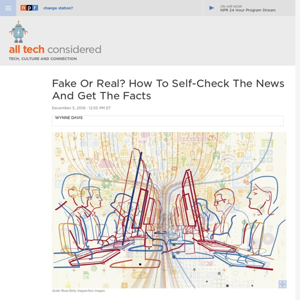 Fake News Or Real? How To Self-Check The News And Get The Facts : All Tech Considered
