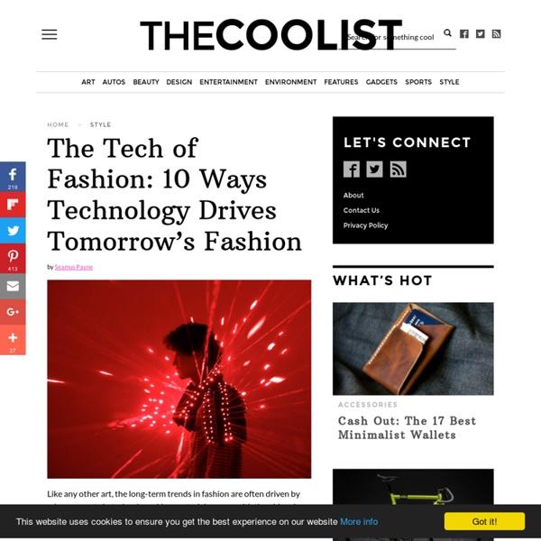 The Tech of Fashion: 10 Ways Technology Drives Tomorrow's Fashion