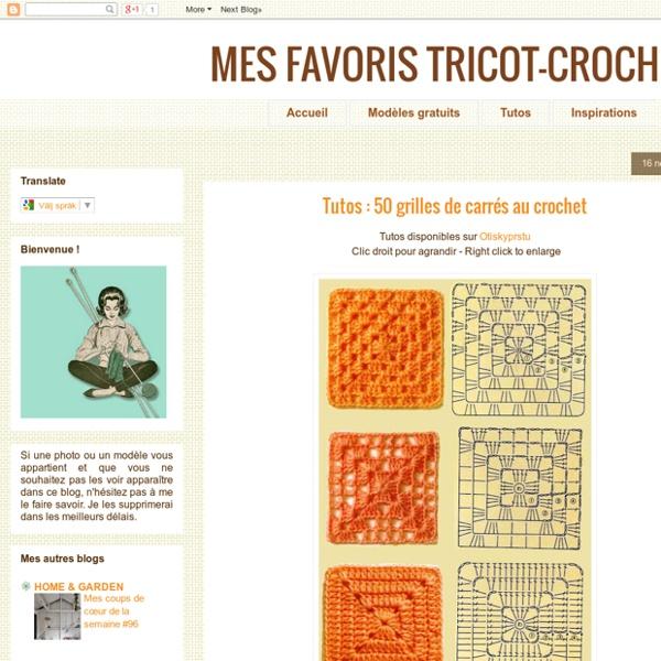 Mes Favoris Tricot Crochet Tutos 50 Grilles De Carrés Au