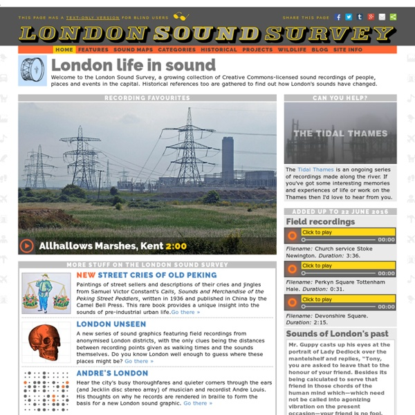 The London Sound Survey featuring London maps, sound recordings, sound maps, local history, London wildlife