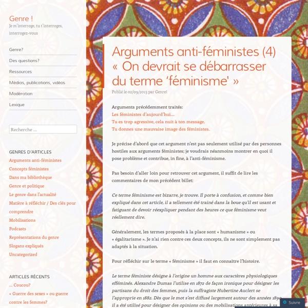 """Arguments anti-féministes (4) """"On devrait se débarrasser du terme 'féminisme'"""""""