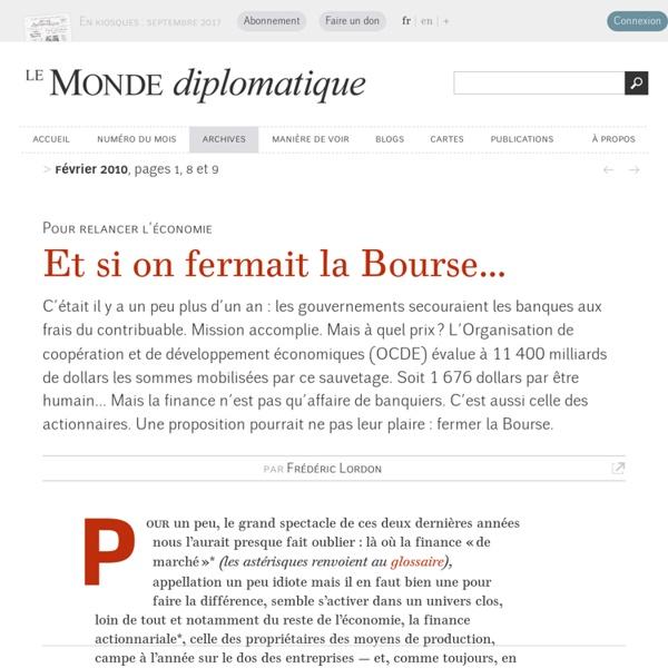 Et si on fermait la Bourse..., par Frédéric Lordon (Le Monde diplomatique, février 2010)
