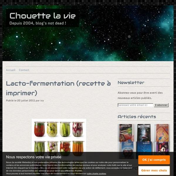 Lacto-fermentation (recette à imprimer) - c'est chouette la vie - le blog d'ivy
