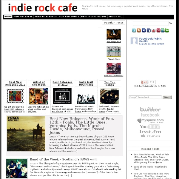Best new indie rock music, top new songs, popular rock bands, best new album releases, free MP3s, playlists & mixes