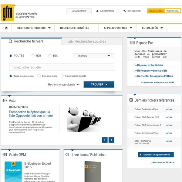 Guide des fichiers et du marketing - GFM : location fichier, location adresses, fichiers direct, courtiers