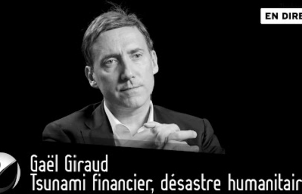 (36) Gaël GIRAUD : Tsunami financier, désastre humanitaire ? [EN DIRECT]