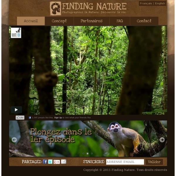 FINDING NATURE. Photographier la Nature. Découvrir la vie.